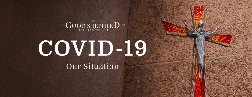 The Good Shepherd Lutheran Church Covid-19 Response